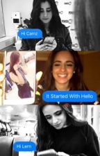 It Started With Hello ⇒ Camren by JergiBeanie