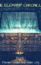 Τα Χρονικά της Έλεμαντ: Φλόγιες πάνω από την Ξακουστή Πόλη.(βιβλίο 1ο) by Pete_Pan