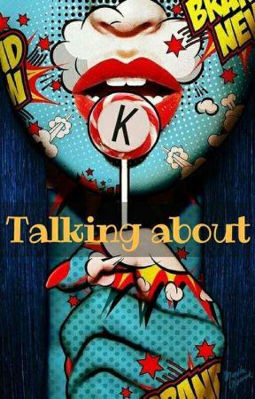Talking About... by katerpillar11