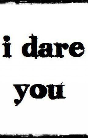 I dare you by vivienna