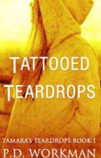 Tattooed Teardrops by pdworkman