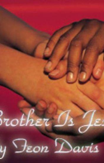 My Brother Is JESUS