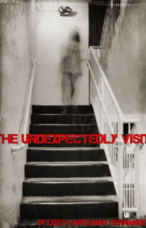 The Unexpectedly Visit by lizeth_apolinar