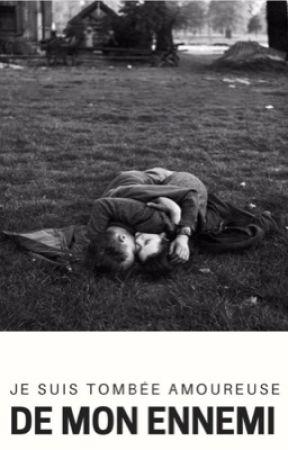Je suis tombée amoureuse de mon ennemi ... by sawyerM1991