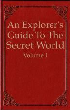 An Explorer's Guide to The Secret World Vol. I by tiny4741