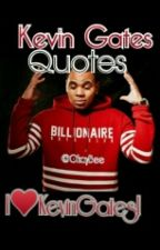 Kevin Gates Quotes by OkayBee