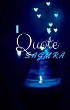 I Quote Sajmra  by sajmra