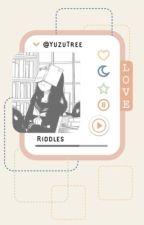 Riddles by ShinM00N
