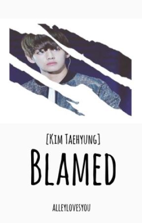 Blamed [Kim Taehyung] by alleylovesyou