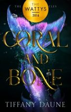 Coral and Bone || Book One by TiffanyDaune