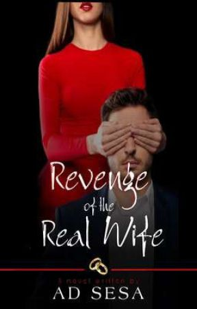 REVENGE OF THE REAL WIFE by ad_sesa