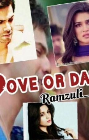LOVE OR DARE by ramzuli_29