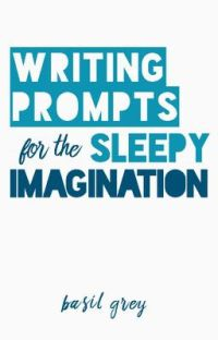 Writing Prompts for the Sleepy Imagination cover