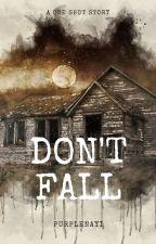 Don't Fall by purplenayi