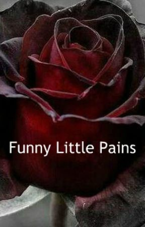 Funny Little Pains by CantBeatMyGame