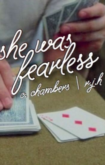 SHE WAS FEARLESS ~ CHRIS CHAMBERS