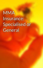 MMA Insurance:  Specialised or General by delharvey3