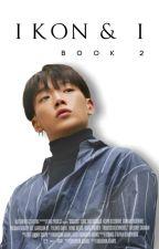 ikon & i ┊ book 2 ✔ by minhyueong