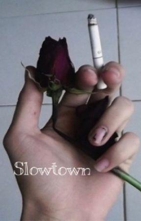 SlowTown -Joshler by ChunkyJosh