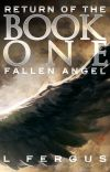 Return of the Fallen Angel: Book 1 cover
