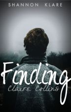 Finding Claire Collins by liveandlove10xo