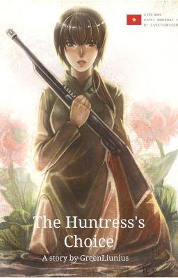 Đọc truyện The Huntress's Choice [APH long-fic]