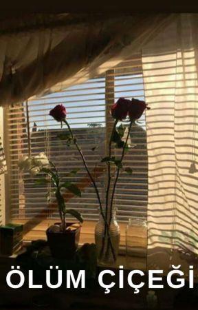 Ölüm Çiçeği by -milenagibi_-