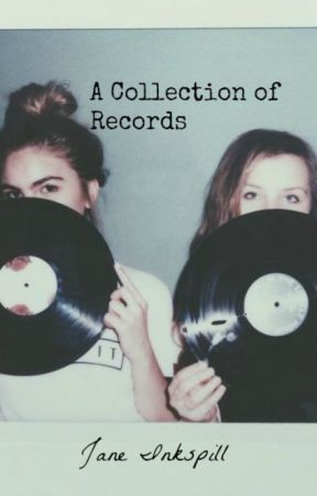 A Collection of Records by Jane_Inkspill