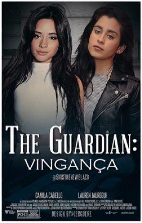 The Guardian: Vingança by 5histhenewblack
