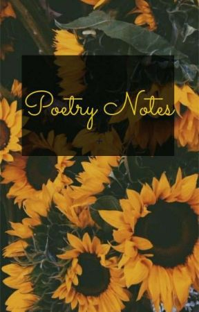 Poetry Notes And Or Short Stories by cat183114