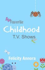 Favorite Childhood T.V. Shows by Thin-Tin-Missy