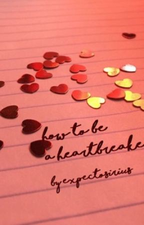 how to be a heartbreaker; s. black by expectosirius