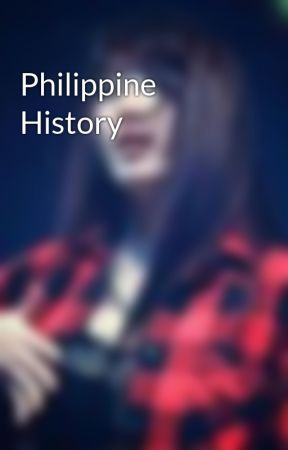 Philippine History by Say_Ei