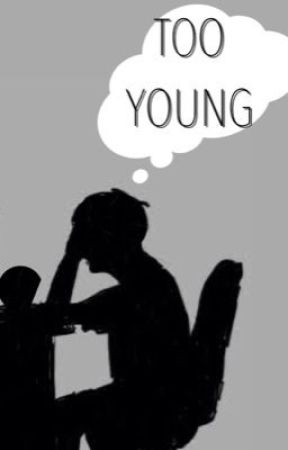 TOO YOUNG (BTS X READER) by -name-taken-