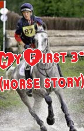 My First 3* (horse story) by AbbyPlant
