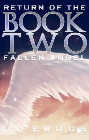 Return of the Fallen Angel: Book 2 by mountainlion2