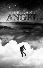 The last Angel ||Abgeschlossen|| by FutureFlamara