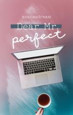Dear Mr. Perfect von ananasdream