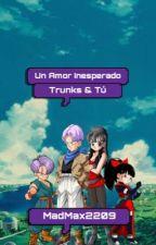 Un Amor Inesperado - Trunks & Tú by MarianaCanela8