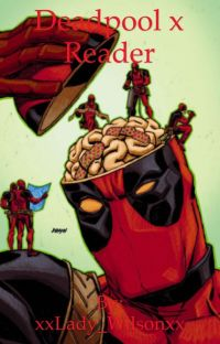 Deadpool x reader (Editing Chapters) [COMPLETED]  cover