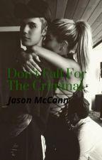 Don't Fall For The Criminal~Jason McCann by BMcCann6