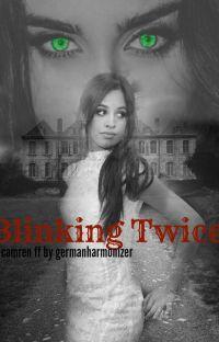 Blinking Twice - Camren FF cover