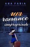Um Romance Inapropriado - Livro Completo cover