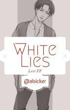 White Lies ||!Modern! Levi X Reader||  [COMPLETED] by Alsicker