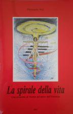 LA SPIRALE DELLA VITA by piaipier49