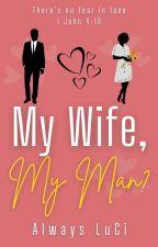 My Wife, My Man? by AlwaysLuCi