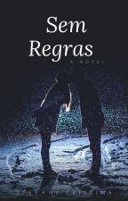 Sem Regras by CristinaSilva249