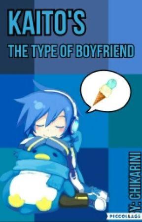 KAITO'S the Type Of Boyfriend © by chikarini
