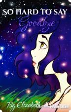 """Lo difícil de decir """"adiós"""" by ElizabethAvilaLopez"""