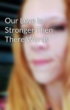 Our Love Is Stronger Then There Words by deadwinter5sos